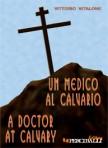 Un medico al Calvario | A doctor at calvary